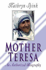 Kathryn Spink Mother Teresa: An Authorized Biography Very Good Book