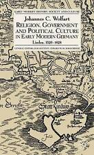 Religion, Government and Political Culture in Early Modern Germany: Lindau, 1520