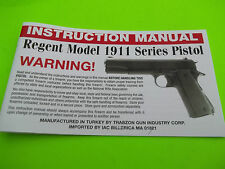 INSTRUCTION MANUAL FOR REGENT MODEL 1911 SERIES STYLE PISTOL, 15 pages of info