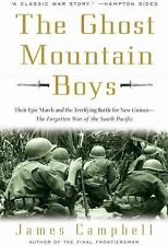 The Ghost Mountain Boys: Their Epic March and the Terrifying Battle for New Gu..