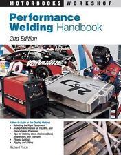 Motorbooks Workshop Ser.: Performance Welding by Richard Finch (1997, Paperback,