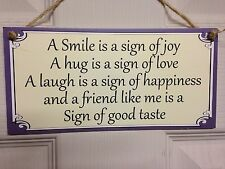 Friend Friendship Plaque Sign funny gift A smile is a sign of joy Love free P&P