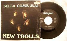 45 NEW TROLLS - BELLA COME MAI - LEI - ANNO 1976 - Magna MAG 01
