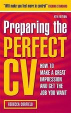 Preparing the Perfect CV: How to Make a Great Impression and Get the Job You Wan