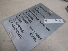 Ammunition Placard, Stainless, for Pallet of 32000 7.62 Cal Blanks, Neat!
