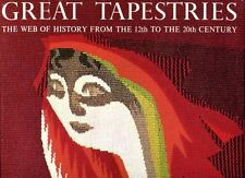 Jobe, Joseph (editor) GREAT TAPESTRIES - THE WEB OF HISTORY FROM THE 12TH TO THE
