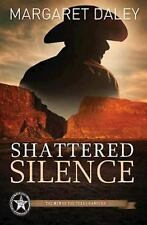 Shattered Silence (Men of the Texas Rangers, Book 2), Daley, Margaret, Good Book