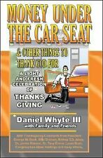 Money Under the Car Seat & Other Things to Thank God For: A Light and Fresh Cele