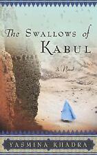 The Swallows of Kabul: A Novel, Khadra, Yasmina, Good Book