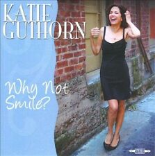 Katie Guthorn-Why Not Smile? CD NEW