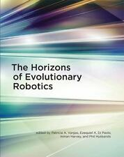 The Horizons of Evolutionary Robotics (Intelligent Robotics and Autonomous Agen