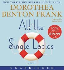 All the Single Ladies by Dorothea Benton Frank (2016, CD, Unabridged)