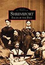 Shreveport:: Faces of the Past (Images of America)-ExLibrary