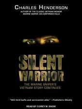 Silent Warrior : The Marine Sniper's Vietnam Story Continues by Charles...