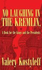 No Laughing in the Kremlin, or a Book for the Kings and the Presidents :...