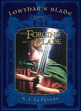 Lowthar's Blade Trilogy, Book 1: The Forging of the Blade-ExLibrary