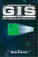 Introduction to GIS for the Petroleum Industry, Gaddy, Dean E., Good Book