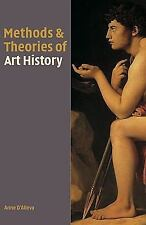 Methods and Theories of Art History by Anne D'Alleva (2009, Paperback)