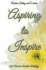 Aspiring to Inspire by Durham Editing and E-books (2014, Paperback)