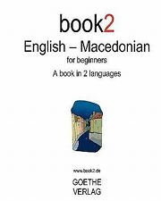 Book2 English - Macedonian : A Book in 2 Languages for Beginners by Johannes...
