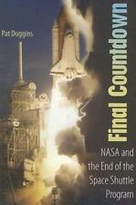 Final Countdown: NASA and the End of the Space Shuttle Program-ExLibrary