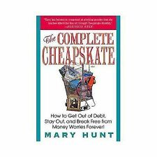 The Complete Cheapskate : How to Get Out of Debt, Stay Out, and Break Free...