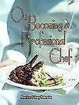 On Becoming a Professional Chef by Michael Baskette (2003, Paperback)
