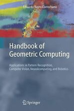Handbook of Geometric Computing : Applications in Pattern Recognition,...