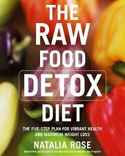 The Raw Food Detox Diet: The Five-Step Plan for Vibrant Health and Maximum Weig
