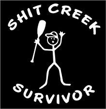 WHITE Vinyl Decal  Sh*t Creek Survivor paddle kayak canoe sticker truck fun