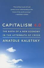 Capitalism 4. 0 : The Birth of a New Economy in the Aftermath of Crisis by...