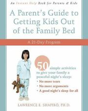A Parent's Guide to Getting Kids Out of the Family Bed: A 21-Day Program Shapir