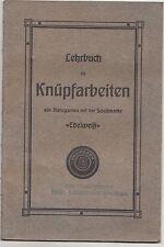 Lehrbuch für Knüpfarbeiten um 1910 / 20 knüpfen Handarbeit !