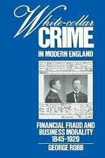 White-Collar Crime in Modern England: Financial Fraud and Business Morality, 18
