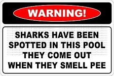 """Metal Sign Warning Sharks Have Been Spotted 8"""" x 12"""" Aluminum NS 680"""