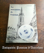 B20120686 - Rare : Livre J.De Backer - La porcelaine de Tournai - 246 pages