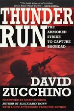 Thunder Run : The Armored Strike to Capture Baghdad by David Zucchino (2004,...