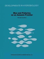 Developments in Hydrobiology Ser.: Man and Fisheries of an Amazon Frontier 4...