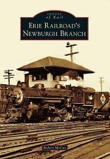 Images of Rail: Erie Railroad's Newburgh Branch by Robert McCue (2014,...
