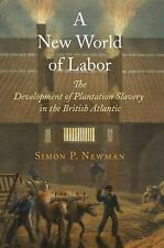 The Early Modern Americas: A New World of Labor : The Development of...