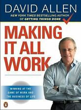 Making It All Work: Winning at the Game of Work and the Business of Life, Allen,