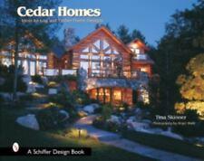 Cedar Homes: Ideas for Log & Timber Frame Designs (Schiffer Design Books), Wade,