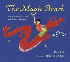 The Magic Brush: A Story of Love, Family, and Chinese Characters-ExLibrary
