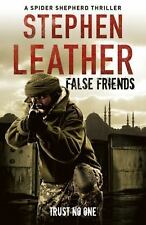 Stephen Leather - False Friends (2012) - Used - Trade Cloth (Hardcover)