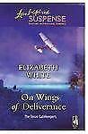G, On Wings of Deliverance (The Texas Gatekeepers, Book 3) (Steeple Hill Love In
