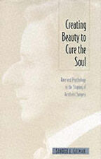 Creating Beauty to Cure the Soul: Race and Psychology by Sander L. Gilman...