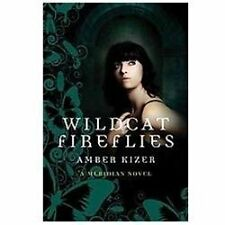 Wildcat Fireflies: A Meridian Novel-ExLibrary