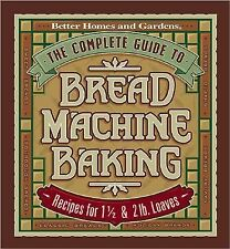 The Complete Guide to Bread Machine Baking: Recipes for 1 12- and 2-pound Loaves