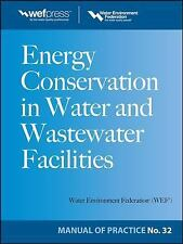 Energy Conservation in Water and Wastewater Facilities - MOP 32 WEF Manual of P
