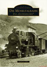 Fachbuch Die Moseltalbahn, Das Saufbähnchen, tolles Buch mit vielen Bildern